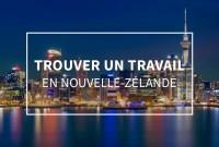 Trouver un travail en Nouvelle-Zélande